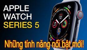 Apple Watch Series 5 Có Những Tính Năng Gì?