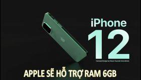 iPhone 12 mới sẽ được Apple nâng cấp với 6GB RAM